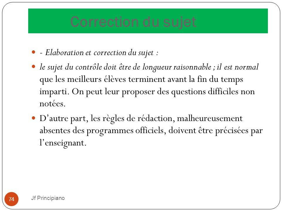 Correction du sujet - Elaboration et correction du sujet : le sujet du contrôle doit être de longueur raisonnable ; il est normal que les meilleurs él