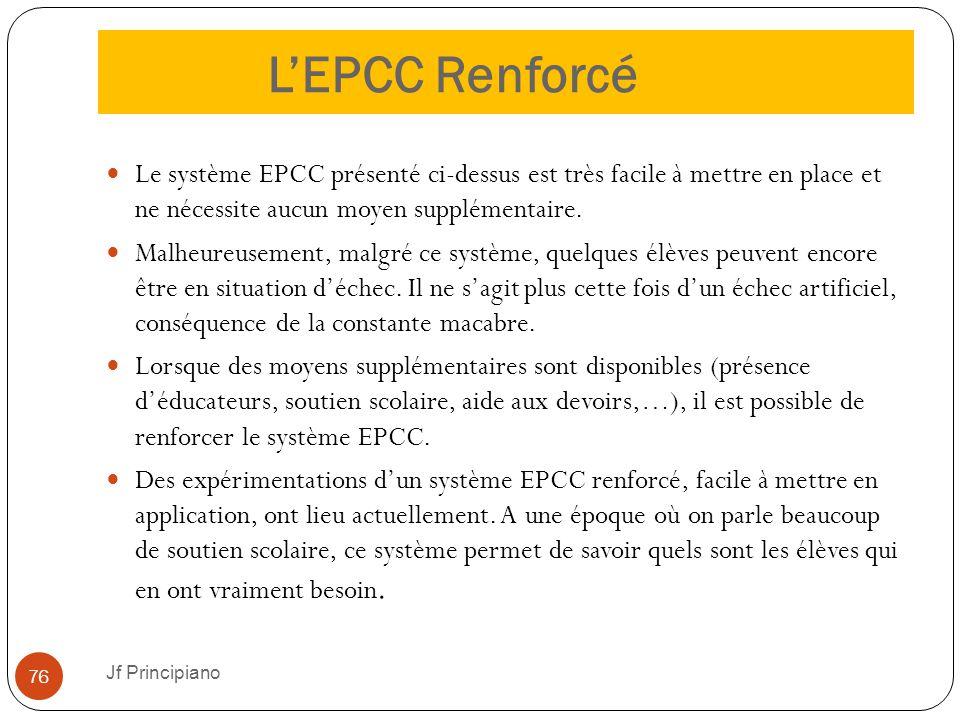 L'EPCC Renforcé Le système EPCC présenté ci-dessus est très facile à mettre en place et ne nécessite aucun moyen supplémentaire. Malheureusement, malg