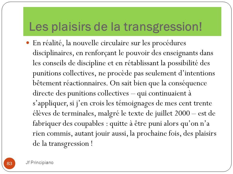 Les plaisirs de la transgression! En réalité, la nouvelle circulaire sur les procédures disciplinaires, en renforçant le pouvoir des enseignants dans