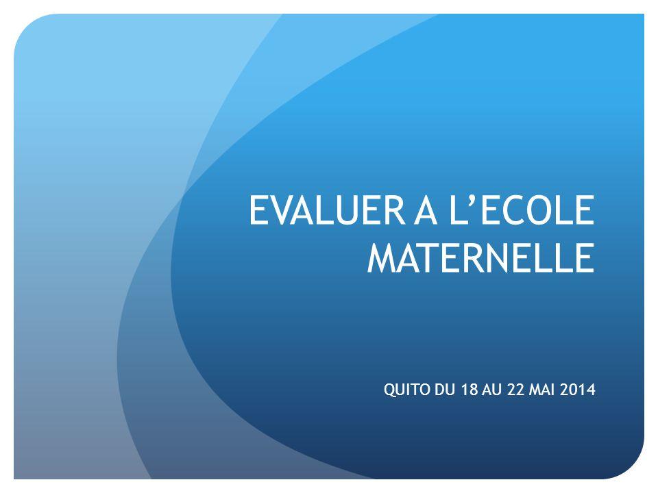 EVALUER A L'ECOLE MATERNELLE QUITO DU 18 AU 22 MAI 2014