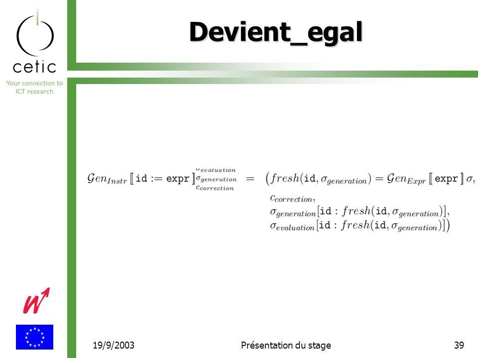 19/9/2003Présentation du stage39 Devient_egal