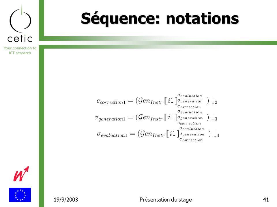 19/9/2003Présentation du stage41 Séquence: notations