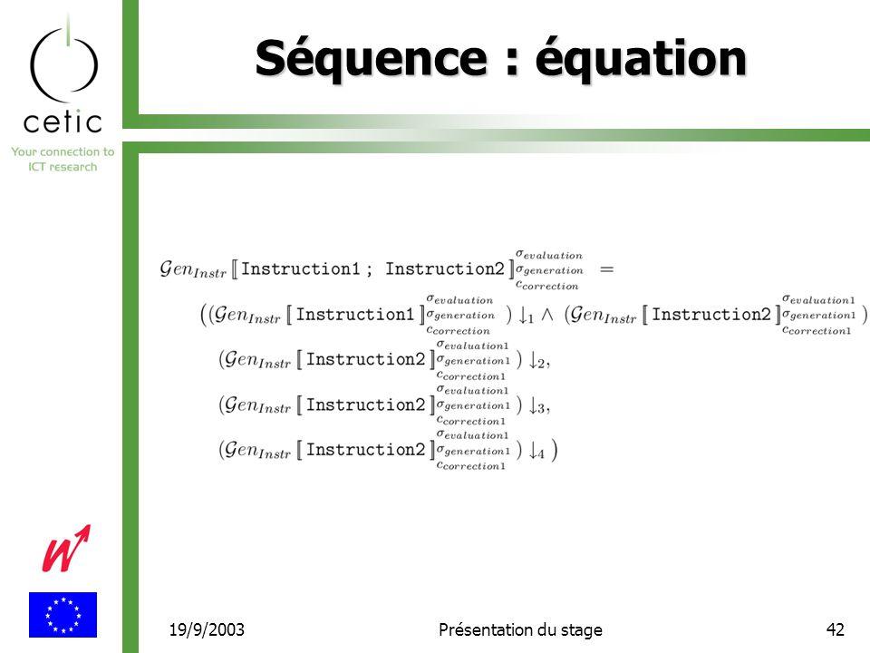 19/9/2003Présentation du stage42 Séquence : équation