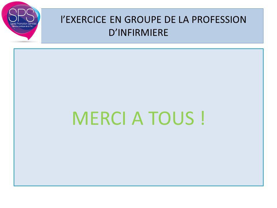 l'EXERCICE EN GROUPE DE LA PROFESSION D'INFIRMIERE MERCI A TOUS !