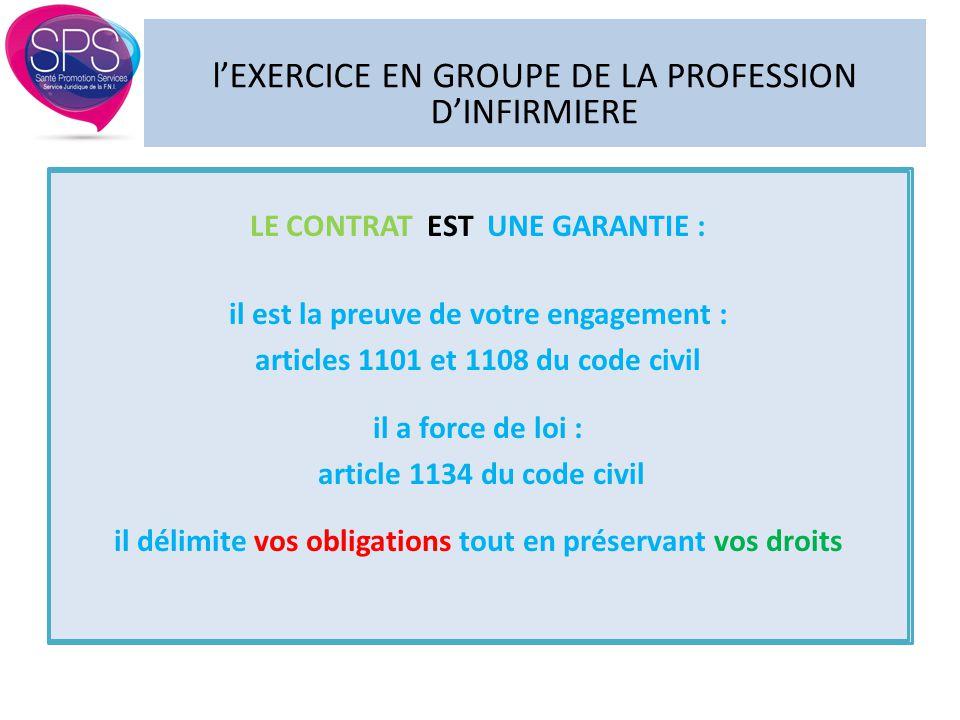 l'EXERCICE EN GROUPE DE LA PROFESSION D'INFIRMIERE LE CONTRAT EST UNE GARANTIE : il est la preuve de votre engagement : articles 1101 et 1108 du code