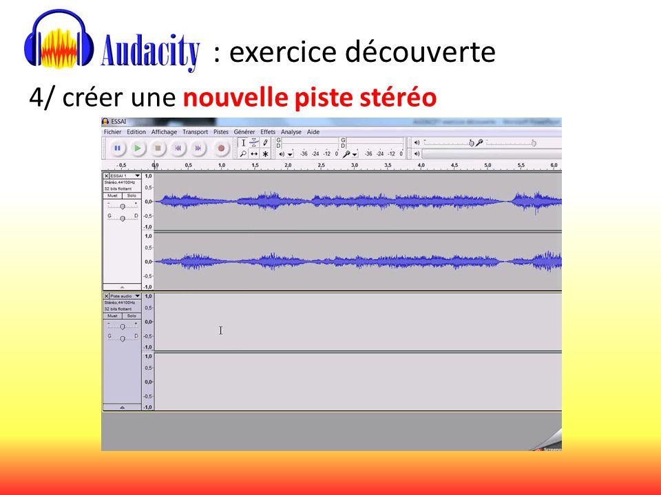 : exercice découverte 4/ créer une nouvelle piste stéréo