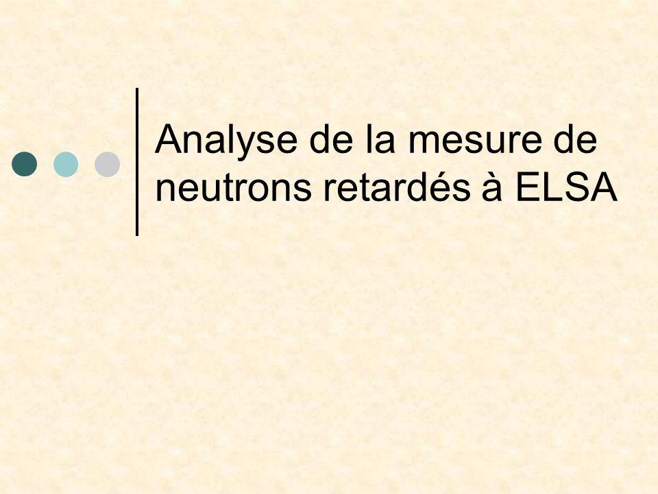 Analyse de la mesure de neutrons retardés à ELSA