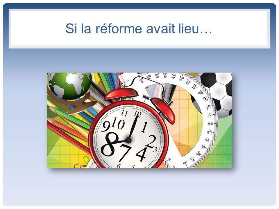 Si la réforme avait lieu…