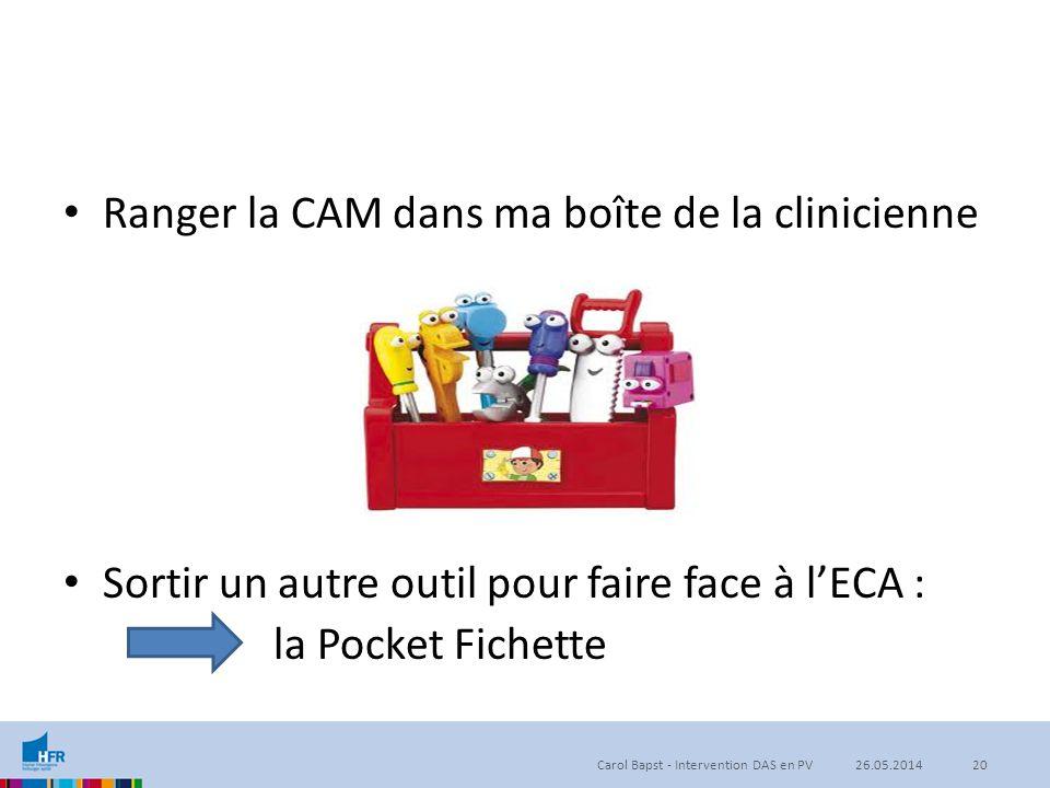 Ranger la CAM dans ma boîte de la clinicienne Sortir un autre outil pour faire face à l'ECA : la Pocket Fichette Carol Bapst - Intervention DAS en PV2