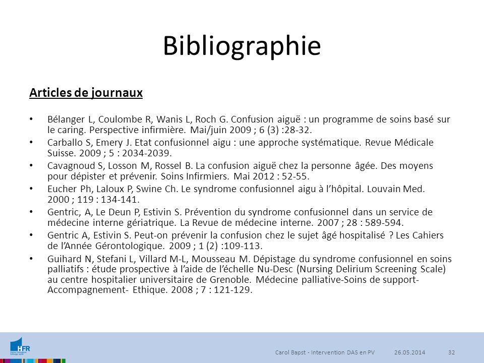 Bibliographie Articles de journaux Bélanger L, Coulombe R, Wanis L, Roch G. Confusion aiguë : un programme de soins basé sur le caring. Perspective in