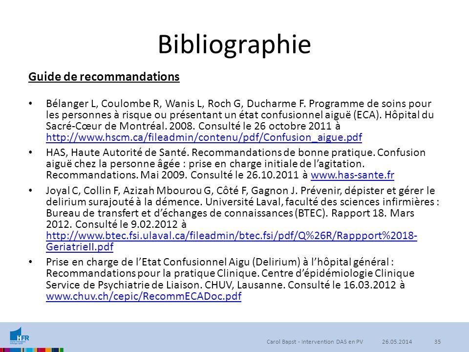 Bibliographie Guide de recommandations Bélanger L, Coulombe R, Wanis L, Roch G, Ducharme F. Programme de soins pour les personnes à risque ou présenta