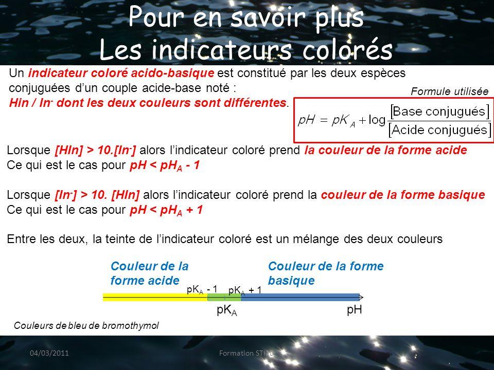 Pour en savoir plus Les indicateurs colorés Un indicateur coloré acido-basique est constitué par les deux espèces conjuguées d'un couple acide-base noté : Hin / In - dont les deux couleurs sont différentes.