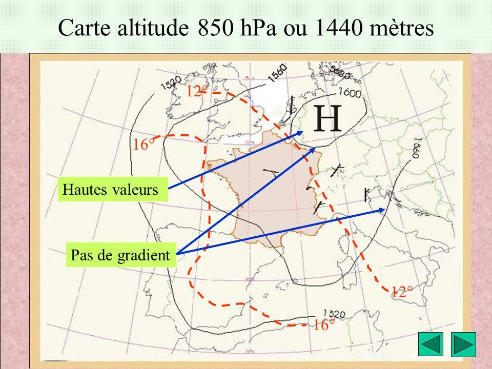 météo montagne Fièque JP10 Carte altitude 850 hPa ou 1440 mètres 16° 12° 16° 12° Hautes valeurs Pas de gradient