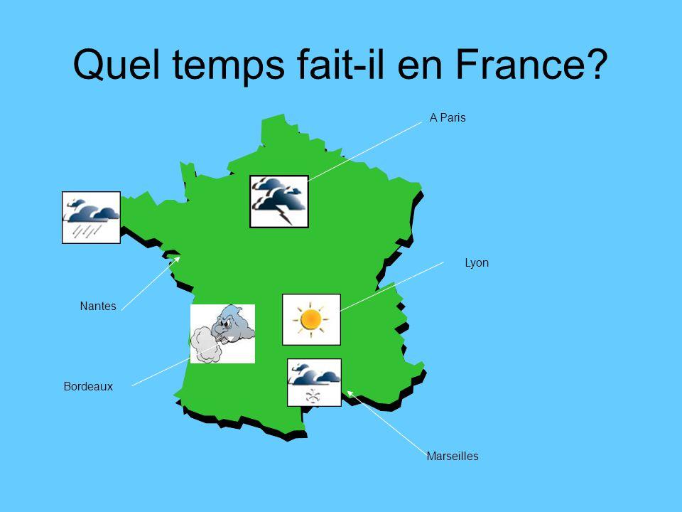 Quel temps fait-il en France? Nantes A Paris Marseilles Lyon Bordeaux