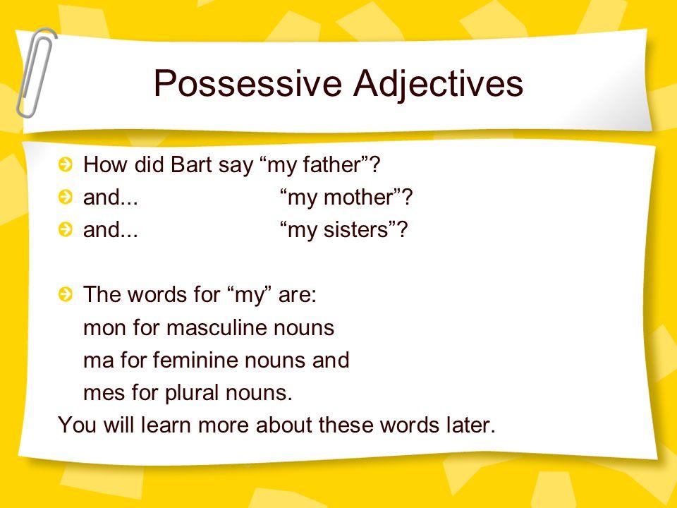 Voici Bart Simpson. Je m'appelle Bart. Mon père s'appelle Homer. Ma mère s'appelle Marge. Mes soeurs sont Lisa et Maggie. Mon chien, c'est Santa's Lit