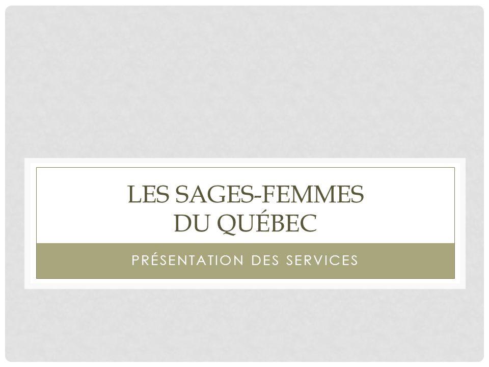 LES SAGES-FEMMES DU QUÉBEC PRÉSENTATION DES SERVICES