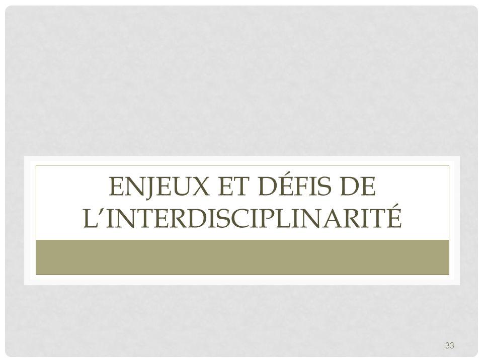33 ENJEUX ET DÉFIS DE L'INTERDISCIPLINARITÉ