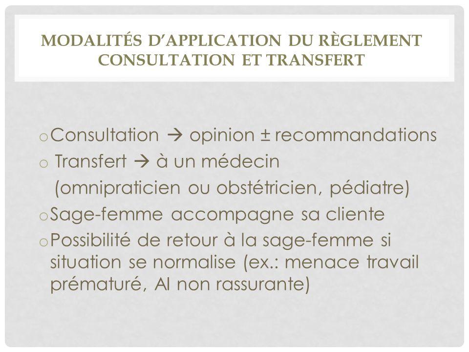 MODALITÉS D'APPLICATION DU RÈGLEMENT CONSULTATION ET TRANSFERT o Consultation  opinion ± recommandations o Transfert  à un médecin (omnipraticien ou