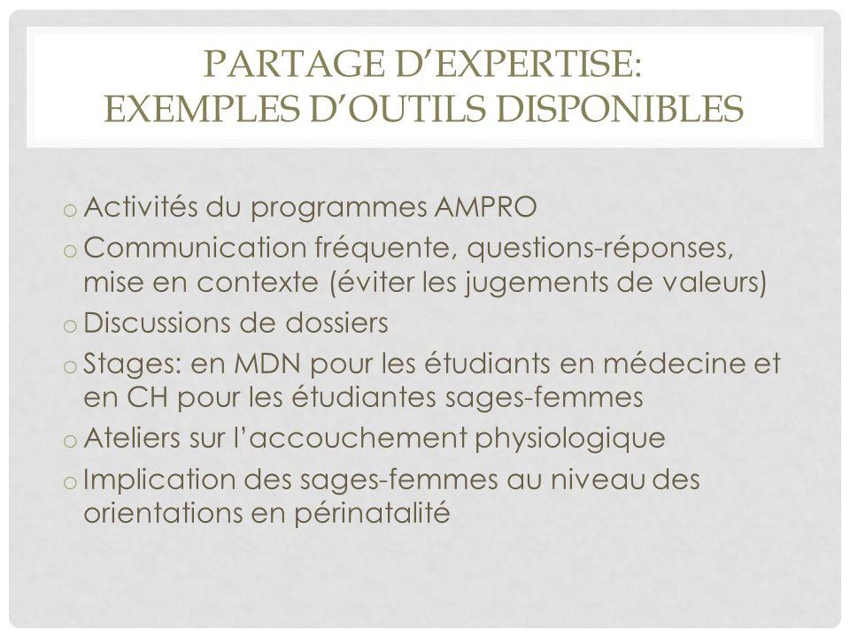 PARTAGE D'EXPERTISE: EXEMPLES D'OUTILS DISPONIBLES o Activités du programmes AMPRO o Communication fréquente, questions-réponses, mise en contexte (év
