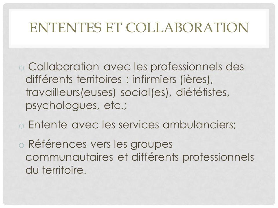 ENTENTES ET COLLABORATION o Collaboration avec les professionnels des différents territoires : infirmiers (ières), travailleurs(euses) social(es), dié