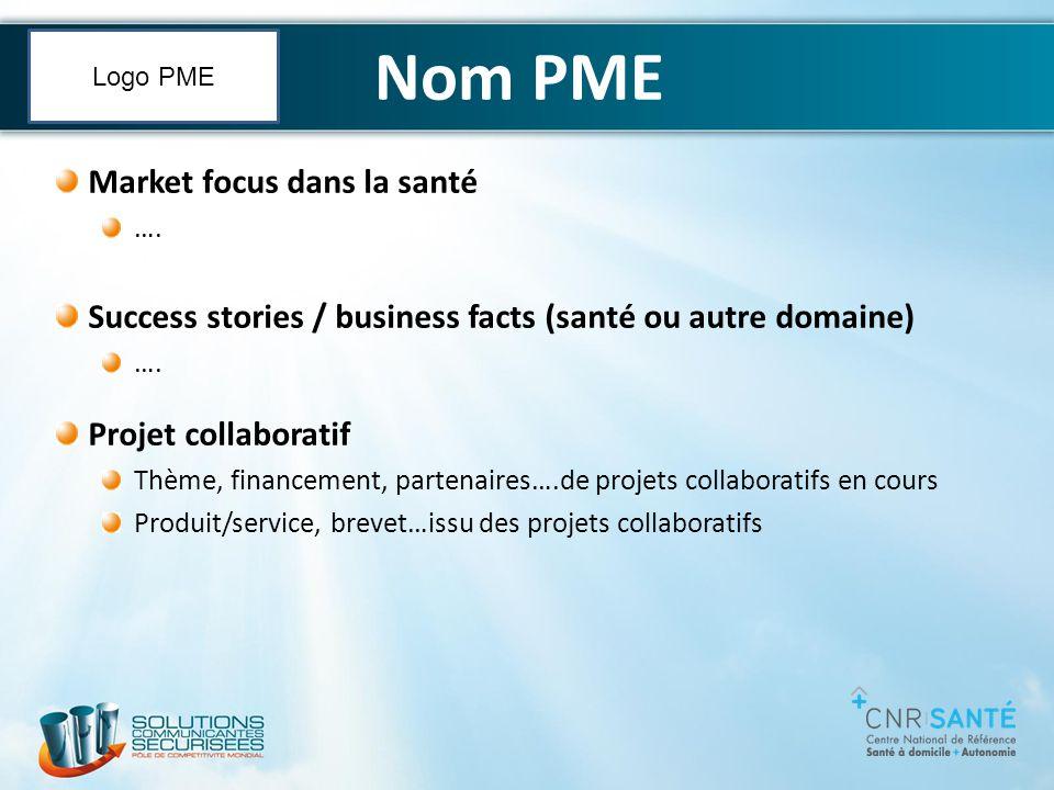 Market focus dans la santé …. Success stories / business facts (santé ou autre domaine) …. Projet collaboratif Thème, financement, partenaires….de pro
