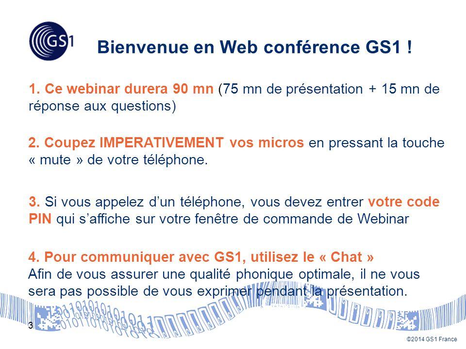 ©2014 GS1 France L'équipe de formation 4 Martine OLIVIER Centre de Formation Jean-Luc LEBLOND Chef de Projets GDSN