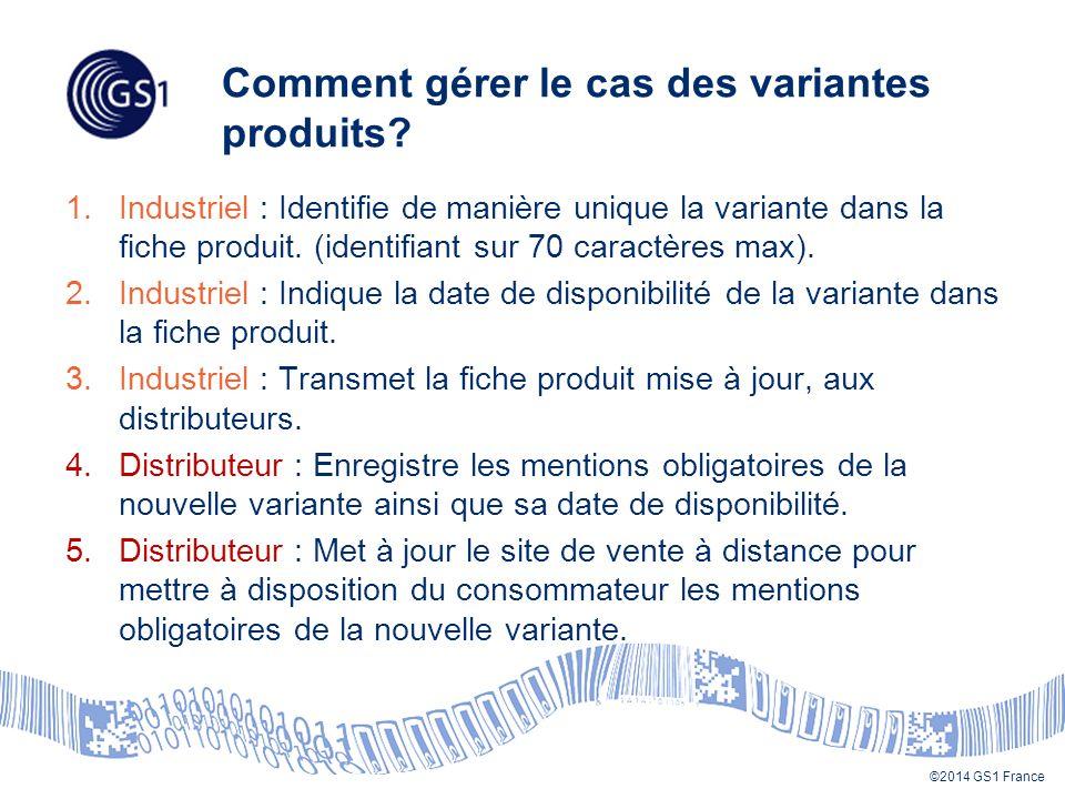 ©2014 GS1 France Comment gérer le cas des variantes produits.