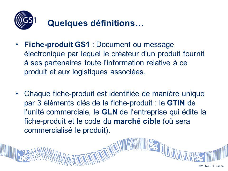 ©2014 GS1 France 7. Le pays d'origine ou le lieu de provenance