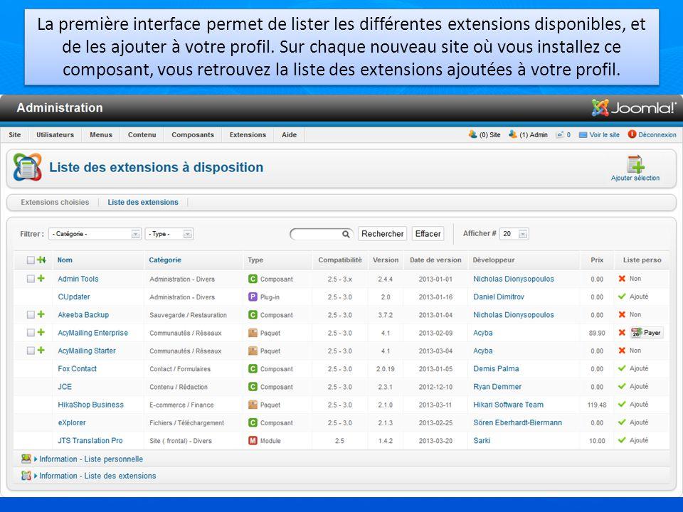 La première interface permet de lister les différentes extensions disponibles, et de les ajouter à votre profil. Sur chaque nouveau site où vous insta