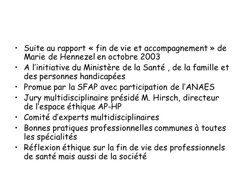 Suite au rapport « fin de vie et accompagnement » de Marie de Hennezel en octobre 2003 A l'initiative du Ministère de la Santé, de la famille et des p