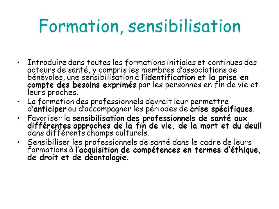 Formation, sensibilisation Introduire dans toutes les formations initiales et continues des acteurs de santé, y compris les membres d'associations de