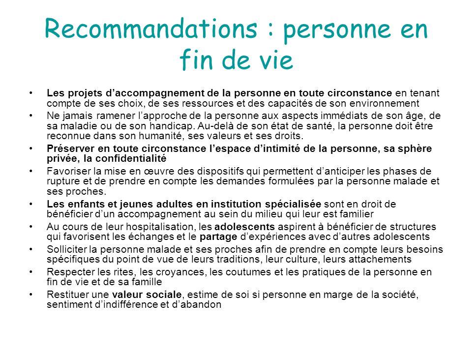 Recommandations : personne en fin de vie Les projets d'accompagnement de la personne en toute circonstance en tenant compte de ses choix, de ses resso