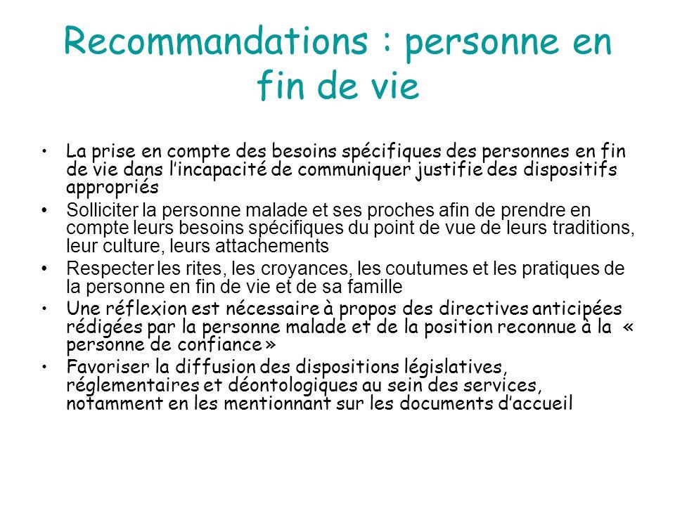 Recommandations : personne en fin de vie La prise en compte des besoins spécifiques des personnes en fin de vie dans l'incapacité de communiquer justi
