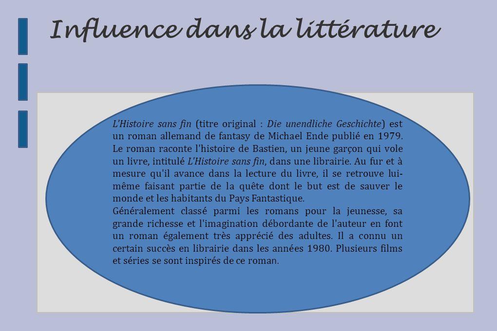 Influence dans la littérature L Histoire sans fin (titre original : Die unendliche Geschichte) est un roman allemand de fantasy de Michael Ende publié en 1979.
