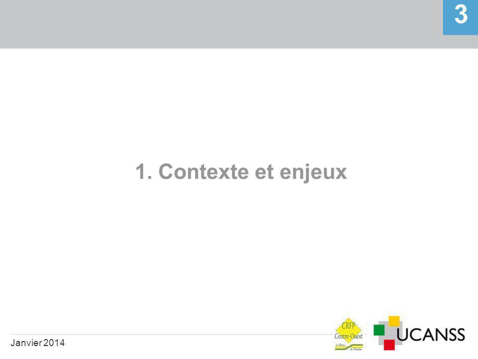 1. Contexte et enjeux 3 Janvier 2014