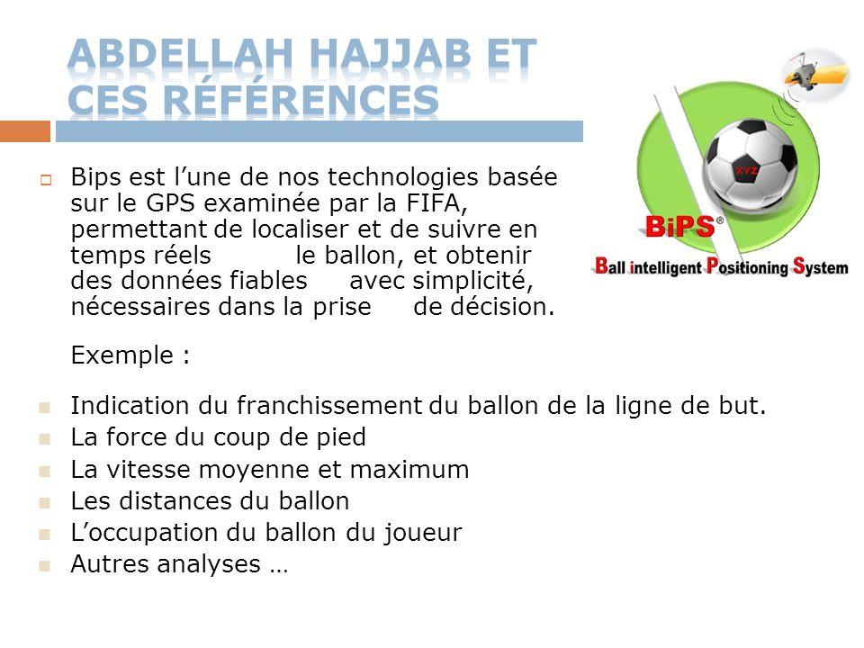  Bips est l'une de nos technologies basée sur le GPS examinée par la FIFA, permettant de localiser et de suivre en temps réels le ballon, et obtenir