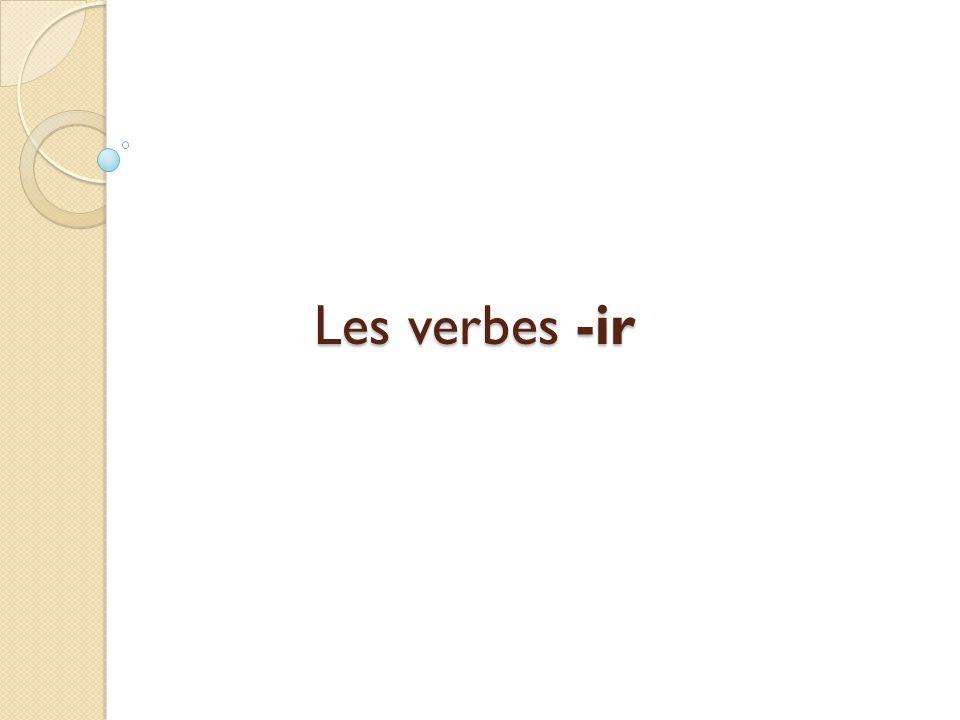 Les verbes -ir