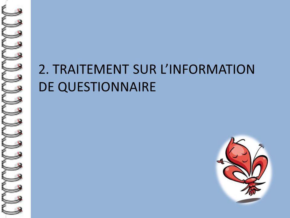 2. TRAITEMENT SUR L'INFORMATION DE QUESTIONNAIRE