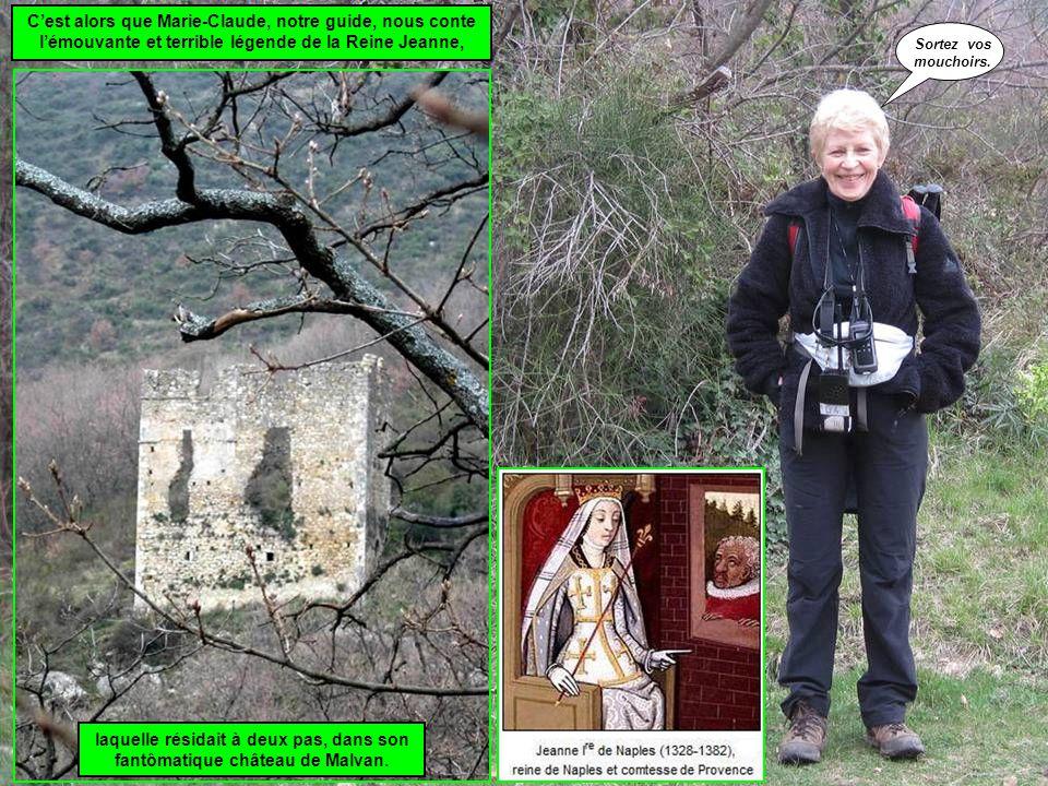 C'est alors que Marie-Claude, notre guide, nous conte l'émouvante et terrible légende de la Reine Jeanne, laquelle résidait à deux pas, dans son fantô