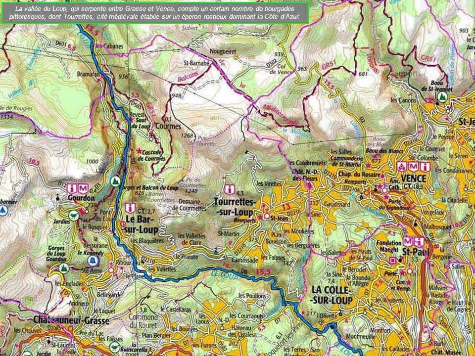 La vallée du Loup, qui serpente entre Grasse et Vence, compte un certain nombre de bourgades pittoresques, dont Tourrettes, cité médiévale établie sur