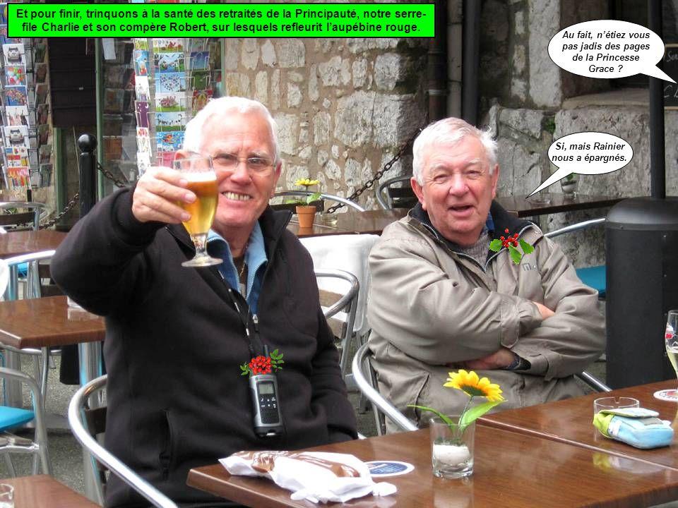 Et pour finir, trinquons à la santé des retraités de la Principauté, notre serre- file Charlie et son compère Robert, sur lesquels refleurit l'aupébin
