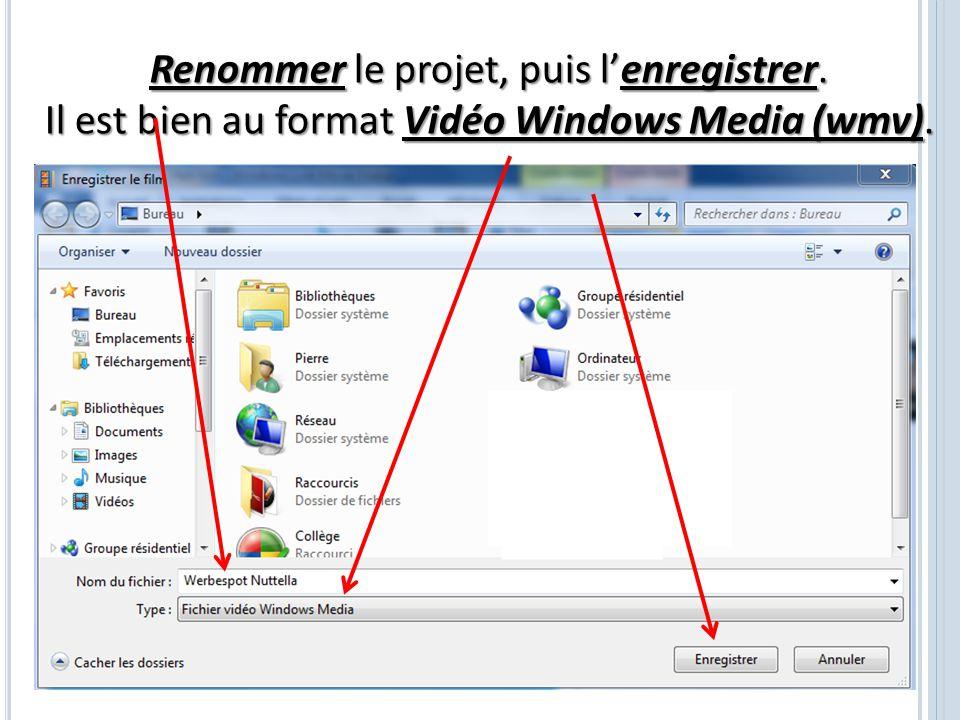Renommer le projet, puis l'enregistrer. Il est bien au format Vidéo Windows Media (wmv).