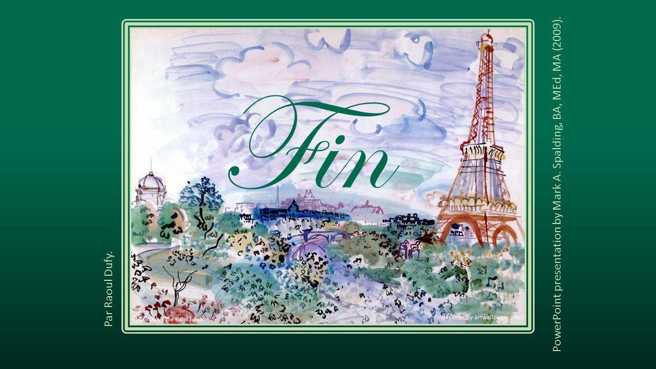 Fin PowerPoint presentation by Mark A. Spalding, BA, MEd, MA (2009). Par Raoul Dufy.