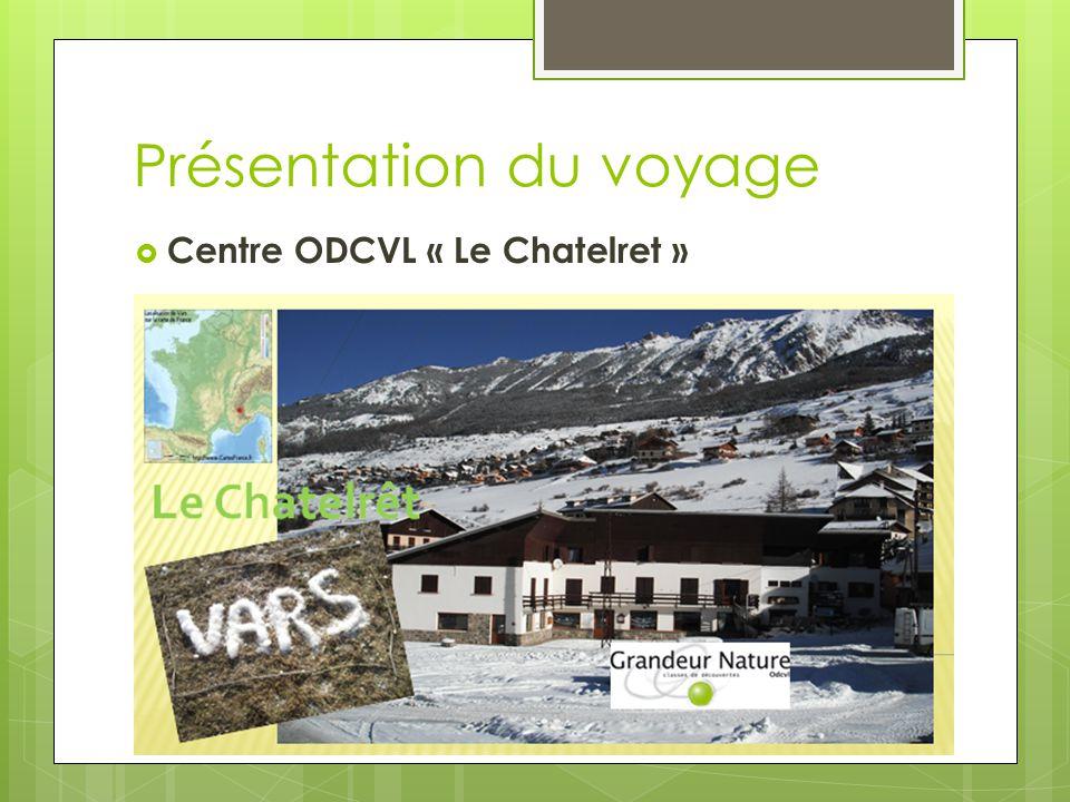 Présentation du voyage  Centre ODCVL « Le Chatelret »