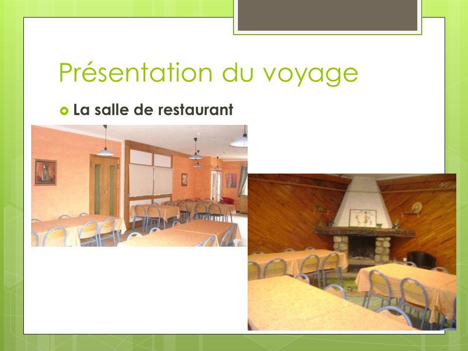 Présentation du voyage  La salle de restaurant