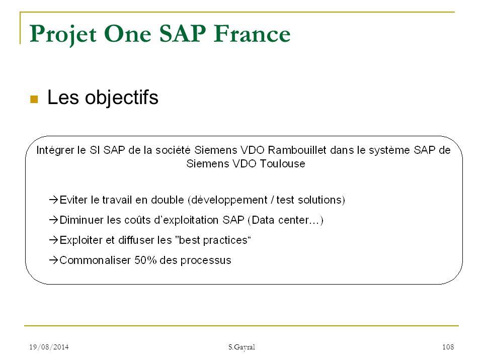 19/08/2014 S.Gayral 108 Projet One SAP France Les objectifs