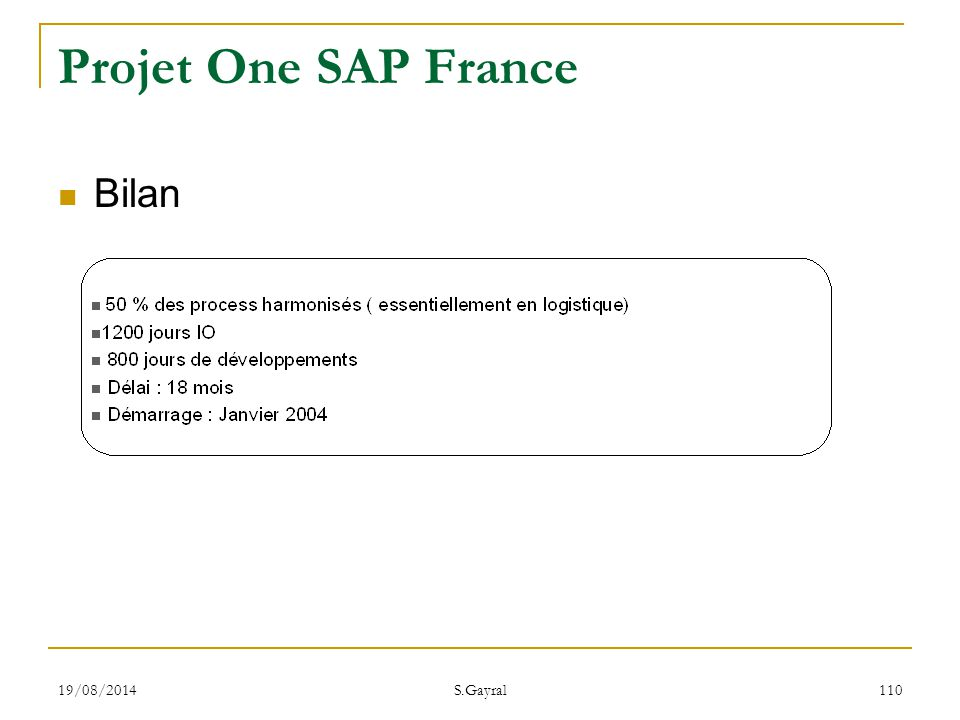 19/08/2014 S.Gayral 110 Projet One SAP France Bilan
