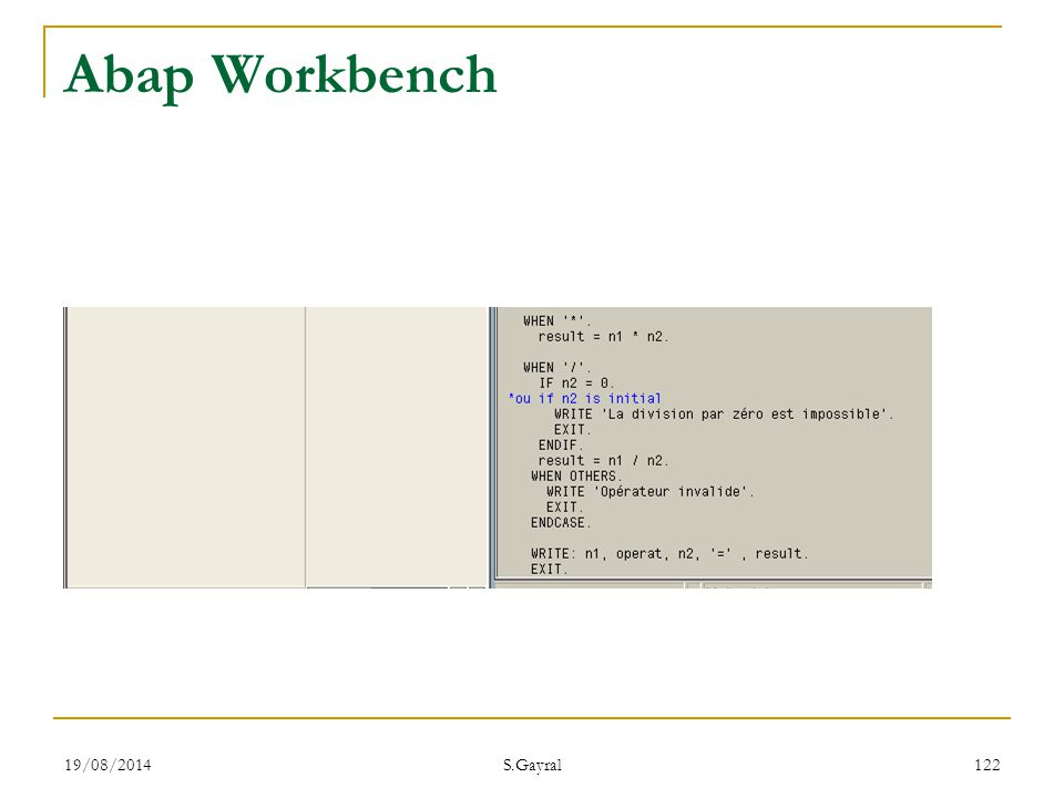 19/08/2014 S.Gayral 122 Abap Workbench