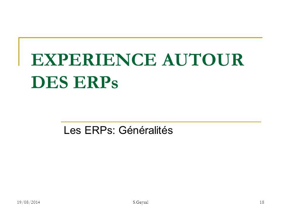 19/08/2014S.Gayral18 Les ERPs: Généralités EXPERIENCE AUTOUR DES ERPs