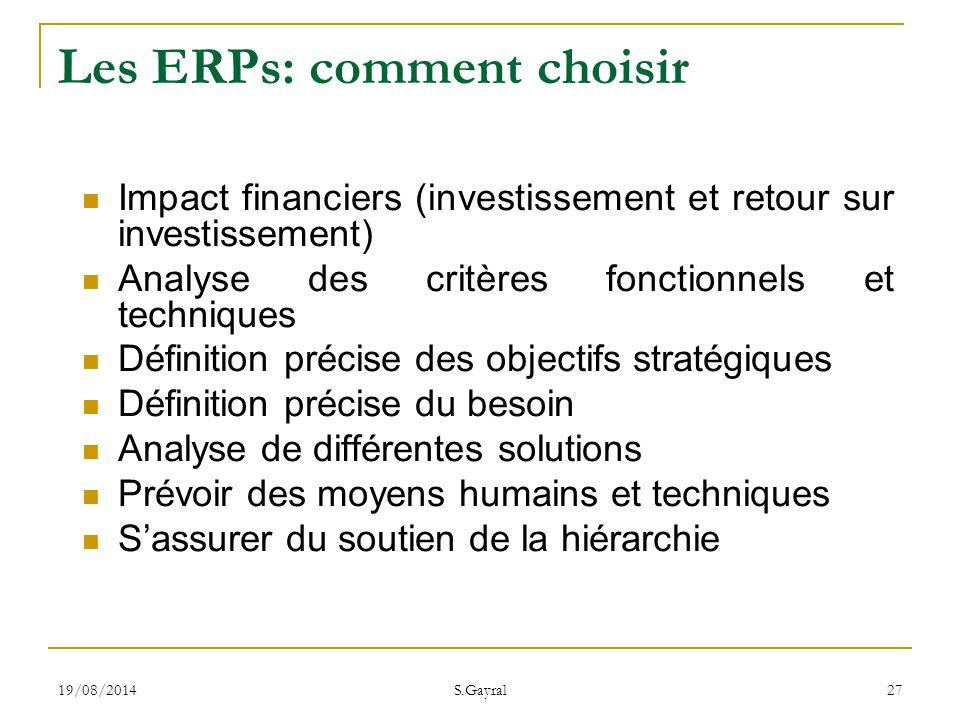 19/08/2014 S.Gayral 27 Impact financiers (investissement et retour sur investissement) Analyse des critères fonctionnels et techniques Définition préc
